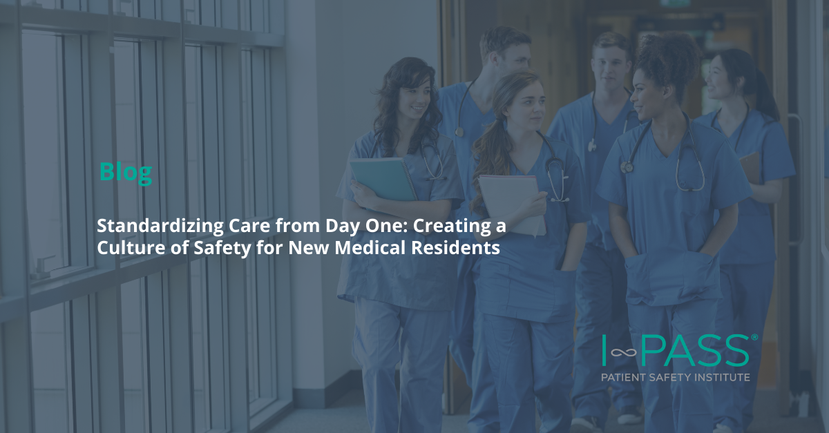 Standardizing Care from Day One: Creating a Culture of Safety for New Medical Resident